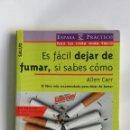 Libros de segunda mano: ES FÁCIL DEJAR DE FUMAR, SI SABES COMO. Lote 155626109