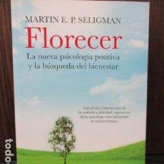 Libros de segunda mano: FLORECER, MARTIN E.P. SELIGMAN - LA NUEVA PSICOLOGÍA POSITIVA Y LA BÚSQUEDA DE BIENESTAR, COMO NUEVO. Lote 155685658