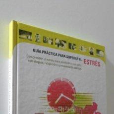 Libros de segunda mano: GUÍA PRÁCTICA PARA SUPERAR EL ESTRÉS - CÍRCULO DE LECTORES. Lote 155771465