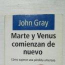 Libros de segunda mano: MARTE Y VENUS COMIENZAN DE NUEVO. Lote 155797200