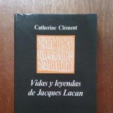 Libros de segunda mano: VIDAS Y LEYENDAS DE JACQUES LACAN, CATHERINE CLEMENT, EDITORIAL ANAGRAMA, 1981. Lote 155818294