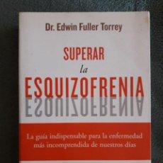 Libros de segunda mano: SUPERAR LA ESQUIZOFRENIA / DR. EDWIN FULLER TORREY / EDI. PLANETA / 1ª EDICION 2006. Lote 155823838