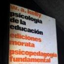 Libros de segunda mano: PSICOLOGIA DE LA EDUCACION. W.A. KELLY. MORATA 1972. PSICOPEDAGOGIA FUNDAMENTAL Y DIDACTICA. . Lote 155843382
