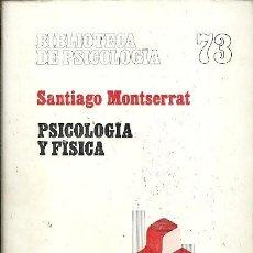 Libros de segunda mano: PSICOLOGIA Y FISICA SANTIAGO MONTSERRAT BIBLIOTECA DE PSICOLOGIA 73 HERDER. Lote 156926410
