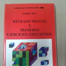 Libros de segunda mano: RETRASO MENTAL Y PRIMEROS EJERCICIOS EDUCATIVOS. ANDRE REY. Lote 157230810