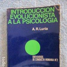 Libros de segunda mano: INTRODUCCION EVOLUCIONISTA A LA PSICOLOGIA. A.R. LURIA.. Lote 157307270