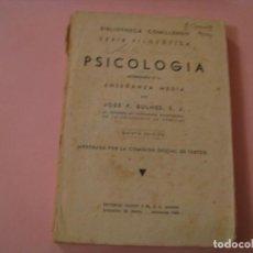 Libros de segunda mano: PSICOLOGÍA ACOMODADA A LA ENSEÑANZA MEDIA POR JOSÉ P.BULNES,S.L QUINTA EDICION 1941.. Lote 157446442
