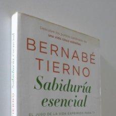 Libros de segunda mano - SABIDURÍA ESENCIAL: EL JUGO DE LA VIDA EXPRIMIDO PARA TI - TIERNO, BERNABÉ - 157670052