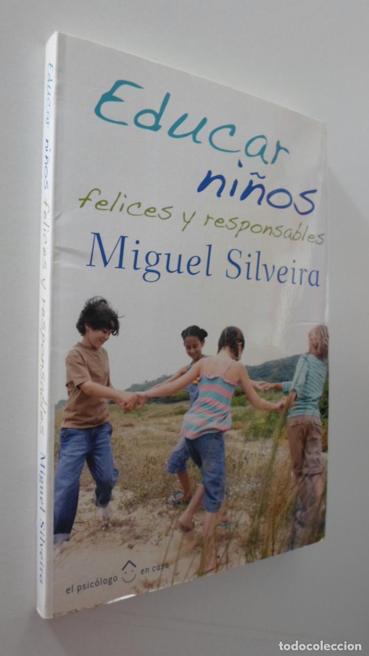 EDUCAR NIÑOS FELICES Y RESPONSABLES - SILVEIRA, MIGUEL (Libros de Segunda Mano - Pensamiento - Psicología)