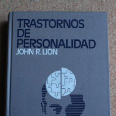 Libros de segunda mano: TRASTORNOS DE PERSONALIDAD. DIAGNÓSTICO Y TRATAMIENTO. LION (JOHN R.). Lote 157732782