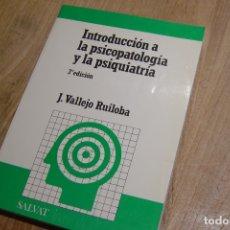 Libros de segunda mano: INTRODUCCIÓN A LA PSICOPATOLOGÍA Y LA PSIQUIATRÍA. J. VALLEJO RUILOBA. SALVAT EDITORES 1991. Lote 157746018