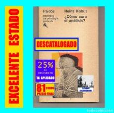 Libros de segunda mano: ¿ CÓMO CURA EL ANÁLISIS ? - HEINZ KOHUT - PAIDÓS - PSICOLOGÍA PROFUNDA - RARÍSIMO - EXCELENTE - 81 €. Lote 296587223