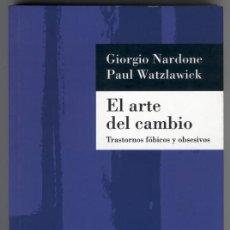 Libros de segunda mano: EL ARTE DEL CAMBIO GIORGIO NARDONE PAUL WATZLAWICK - VER FOTOS. Lote 157876334