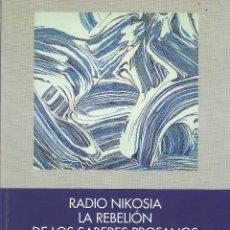 Libros de segunda mano: RADIO NIKOSIA. LA REBELIÓN DE LOS PLACERES PROFANOS, MARTÍN CORREA-URQUIZA. Lote 157901974