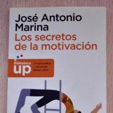 Libros de segunda mano: LOS SECRETOS DE LA MOTIVACIÓN - MARINA, JOSE ANTONIO. Lote 157997090