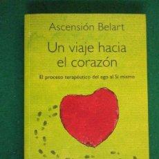 Libros de segunda mano: UN VIAJE HACIA EL CORAZÓN / ASCENSIÓN BELART / 2007. HERDER. Lote 158143654