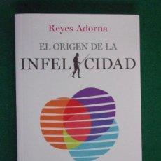 Libros de segunda mano: EL ORIGEN DE LA INFELICIDAD / REYES ADORNA / 2015. DESCLÉE DE BROUWER. Lote 158183414