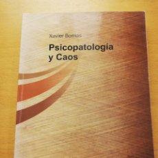 Libros de segunda mano: PSICOPATOLOGÍA Y CAOS (XAVIER BORNAS). Lote 158330030