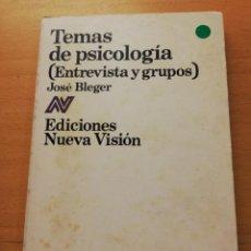 Libros de segunda mano: TEMAS DE PSICOLOGÍA (ENTREVISTA Y GRUPOS) JOSÉ BLEGER. Lote 158609962