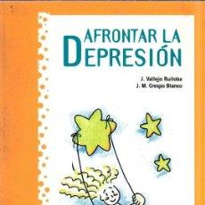 Libros de segunda mano: AFRONTAR LA DEPRESION. J. VALLEJO RUILOBA. JM. CRESPO BLANCO. 1999.. Lote 158672322