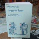 Libros de segunda mano: JUNG Y EL TAROT (PSICOLOGÍA) DE SALLIE NICHOLS, ENRIQUE ESKENAZI. Lote 160509306