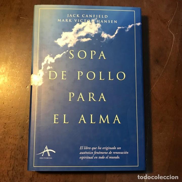 SOPA DE POLLO PARA EL ALMA - JACK CANFIELD; MARK VICTOR HANSEN (Libros de Segunda Mano - Pensamiento - Psicología)