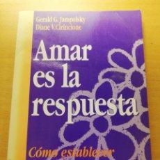Libros de segunda mano: AMAR ES LA RESPUESTA. CÓMO ESTABLECER RELACIONES POSITIVAS (JAMPOLSKY / CIRINCIONE) PAIDÓS. Lote 158757374