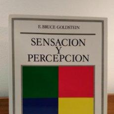 Libros de segunda mano: SENSACIÓN Y PERCEPCIÓN. BRUCE GOLSDTEIN, E. MADRID, 1988. 1º ED. . Lote 158859198