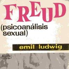 Libros de segunda mano: FREUD - PSICOANÁLISIS SEXUAL - EMILI LUDWIG. Lote 158981242