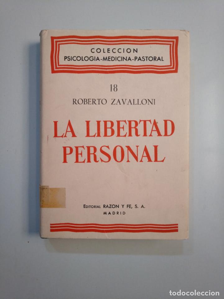 LA LIBERTAD PERSONAL SEGÚN LA PSICOLOGÍA DE LA CONDUCTA HUMANA. - ZAVALLONI, ROBERTO. TDK379 (Libros de Segunda Mano - Pensamiento - Psicología)