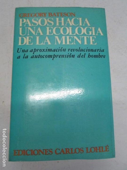 Libros de segunda mano: GREGORY BATESON. PASOS HACIA UNA ECOLOGIA DE LA MENTE. EDICIONES CARLOS LOHLE. 1972 - Foto 6 - 159261710