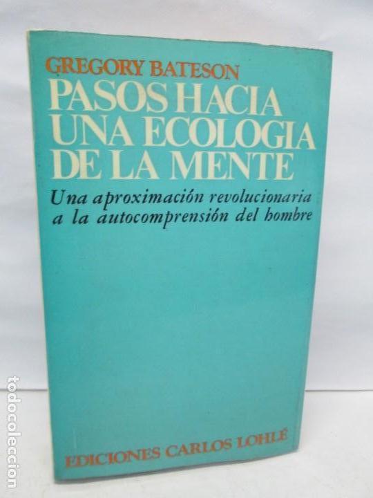 GREGORY BATESON. PASOS HACIA UNA ECOLOGIA DE LA MENTE. EDICIONES CARLOS LOHLE. 1972 (Libros de Segunda Mano - Pensamiento - Psicología)