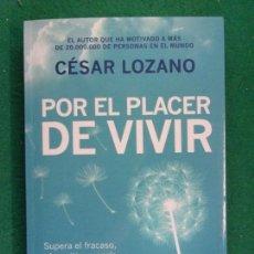 Libros de segunda mano: POR EL PLACER DE VIVIR / CÉSAR LOZANO / 1ª EDICIÓN 2014. AGUILAR. Lote 159459610