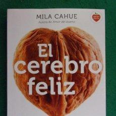 Libros de segunda mano: EL CEREBRO FELIZ / MILA CAHUE / 1ª EDICIÓN 2015. PAIDÓS. Lote 159461830