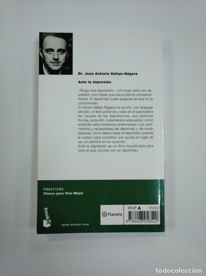 Libros de segunda mano: ANTE LA DEPRESIÓN. - DR. JUAN ANTONIO VALLEJO-NÁGERA. TDK383 - Foto 2 - 159558626