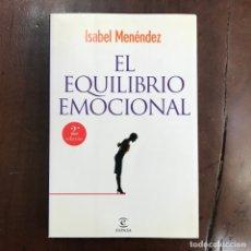 Libros de segunda mano: EL EQUILIBRIO EMOCIONAL - ISABEL MENÉNDEZ. Lote 159597228