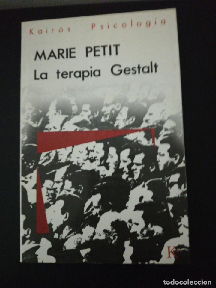 MARIE PETIT, LA TERAPIA GESTALT (Libros de Segunda Mano - Pensamiento - Psicología)