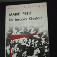 Libros de segunda mano: MARIE PETIT, LA TERAPIA GESTALT. Lote 159711786