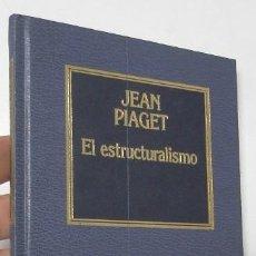 Libros de segunda mano: EL ESTRUCTURALISMO - JEAN PIAGET. Lote 160137918