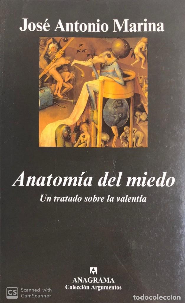JOSÉ ANTONIO MARINA. ANATOMÍA DEL MIEDO. UN TRATADO SOBRE LA VALENTÍA. BARCELONA, 2006. (Libros de Segunda Mano - Pensamiento - Psicología)