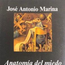 Libros de segunda mano: JOSÉ ANTONIO MARINA. ANATOMÍA DEL MIEDO. UN TRATADO SOBRE LA VALENTÍA. BARCELONA, 2006.. Lote 160357378