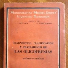 Libros de segunda mano: JERÓNIMO DE MORAGAS : LAS OLIGOFRENIAS (SERVET, 1942) FIRMADO POR EL AUTOR. Lote 160373910