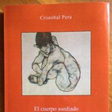 Libros de segunda mano: CRISTÓBAL PERA : EL CUERPO ASEDIADO (TRIACASTELA, 2012) FIRMADO POR EL AUTOR. Lote 160374322