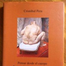Libros de segunda mano: CRISTÓBAL PERA : PENSAR DESDE EL CUERPO (TRIACASTELA, 2009). Lote 160374658