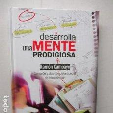 Libros de segunda mano: DESARROLLA UNA MENTE PRODIGIOSA - POR AMON CAMPAYO - COMO NUEVO.. Lote 160437542