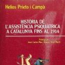 Libros de segunda mano: HISTÒRIA DE L'ASSITÈNCIA PSIQUIÀTRICA A CATALUNYA FINS AL 1914 - HELIOS PRIETO I CAMPA - HACER. Lote 160479124