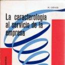 Libros de segunda mano: LA CARACTEROLOGÍA AL SERVICIO DE LA EMPRESA - R. DENIS. IBÉRICO EUROPEA DE EDICIONES. Lote 160481270