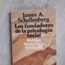 Libros de segunda mano: LOS FUNDADORES DE LA PSICOLOGÍA SOCIAL. JAMES A. SCHELLEBERG. Lote 160509221