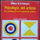 Libros de segunda mano: PSICOLOGIA DEL ARTISTA. LOS FUNDAMENTOS DE LA EXPERIENCIA ESTETICA. WILLIAM R.D. FAIRBAIRN. Lote 160728954
