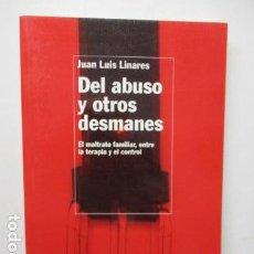 Libros de segunda mano: DEL ABUSO Y OTROS DESMANES. JUAN LUIS LINARES. COMO NUEVO. Lote 160735430